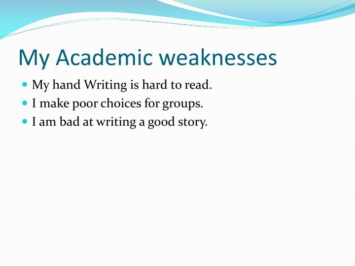 PPT - My Academic and social strengths and weaknesses PowerPoint