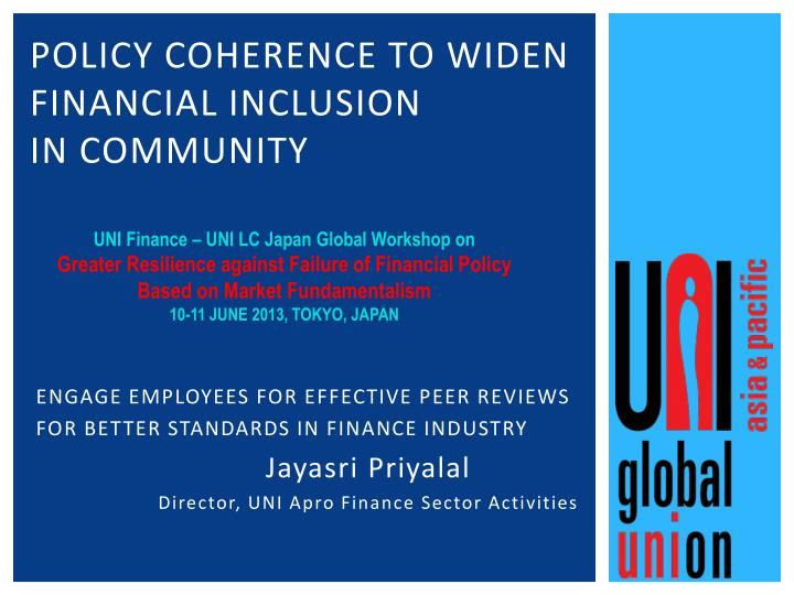 PPT - POLICY COHERENCE TO WIDEN Financial Inclusion in Community