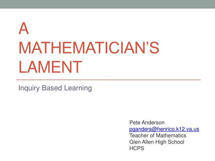 PPT - A Mathematician\u0027s Lament PowerPoint Presentation - ID2790919