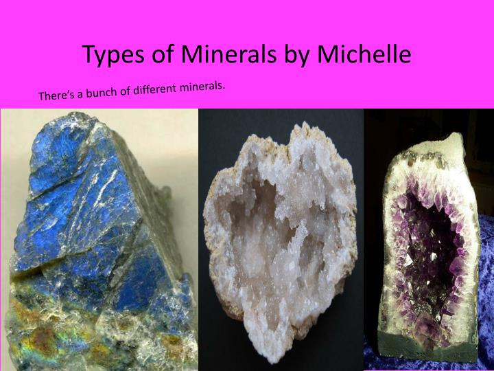 PPT - Types of Minerals by Michelle PowerPoint Presentation - ID2797528