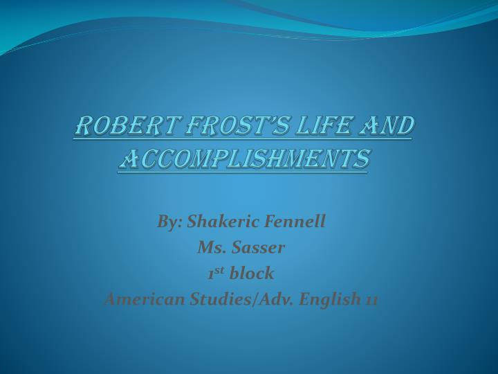 PPT - Robert Frost\u0027s Life and Accomplishments PowerPoint