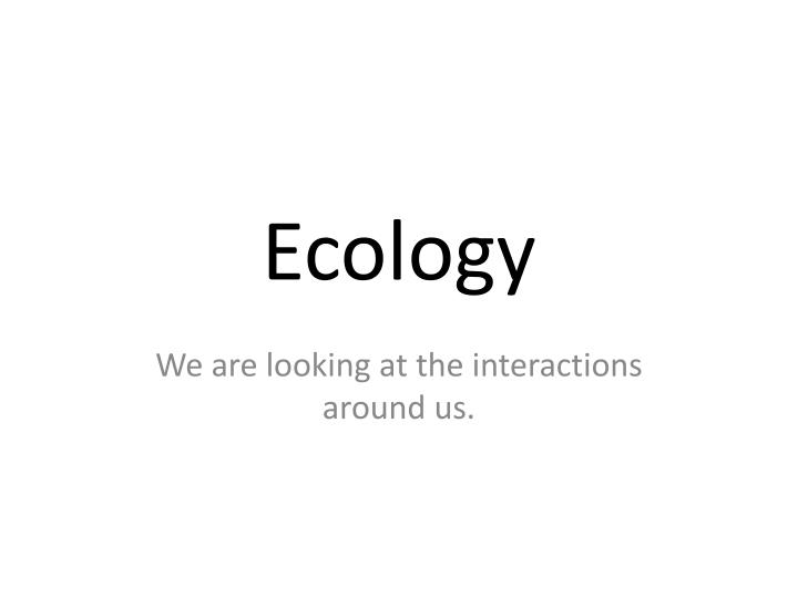 PPT - Ecology PowerPoint Presentation - ID2814637