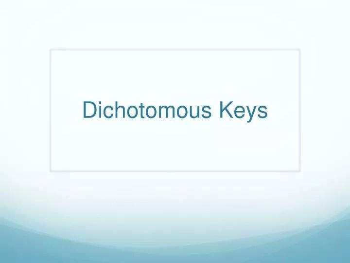 PPT - Dichotomous Keys PowerPoint Presentation - ID2969075