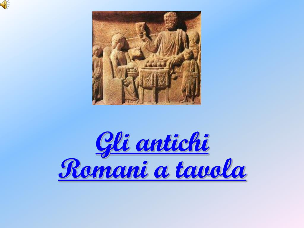 Ppt Gli Antichi Romani A Tavola Powerpoint Presentation Free Download Id 2978991
