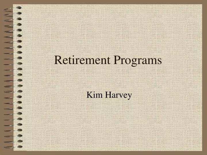 PPT - Retirement Programs PowerPoint Presentation - ID3010365 - retirement programs