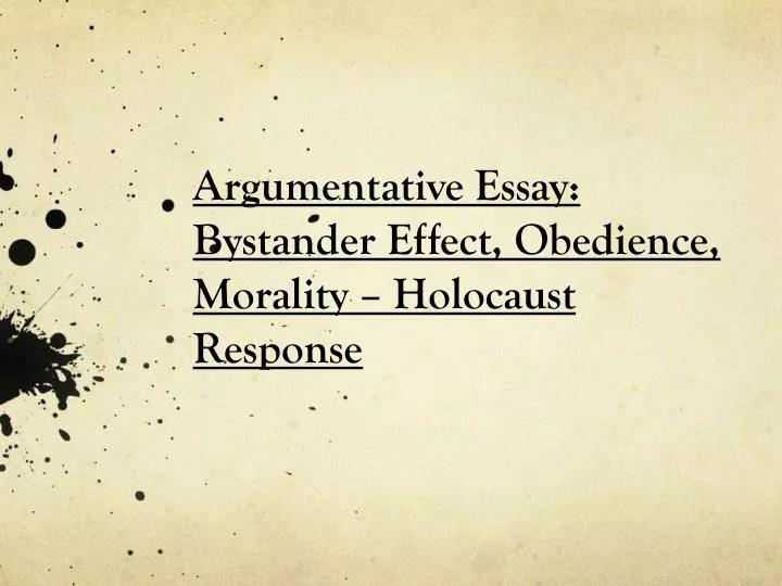 PPT - Argumentative Essay Bystander Effect, Obedience, Morality