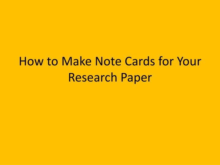 PPT - How to Make Note Cards for Your Research Paper PowerPoint