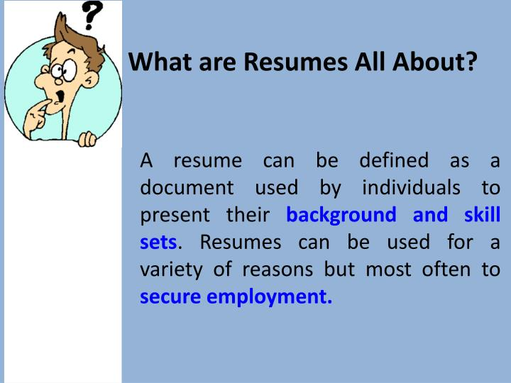 PPT - What are Resumes All About? PowerPoint Presentation - ID3111996
