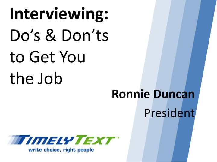 PPT - Interviewing Do\u0027s  Don\u0027ts to Get You the Job PowerPoint