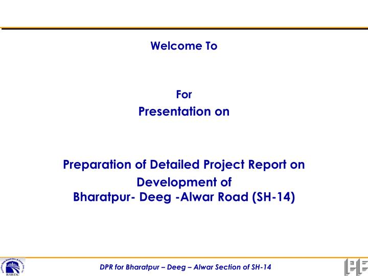 PPT - Welcome To For Presentation on Preparation of Detailed Project