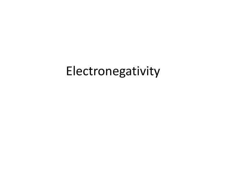 PPT - Electronegativity PowerPoint Presentation - ID3400330 - electronegativity chart template