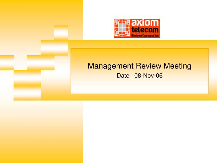 PPT - Management Review Meeting Date  08-Nov-06 PowerPoint