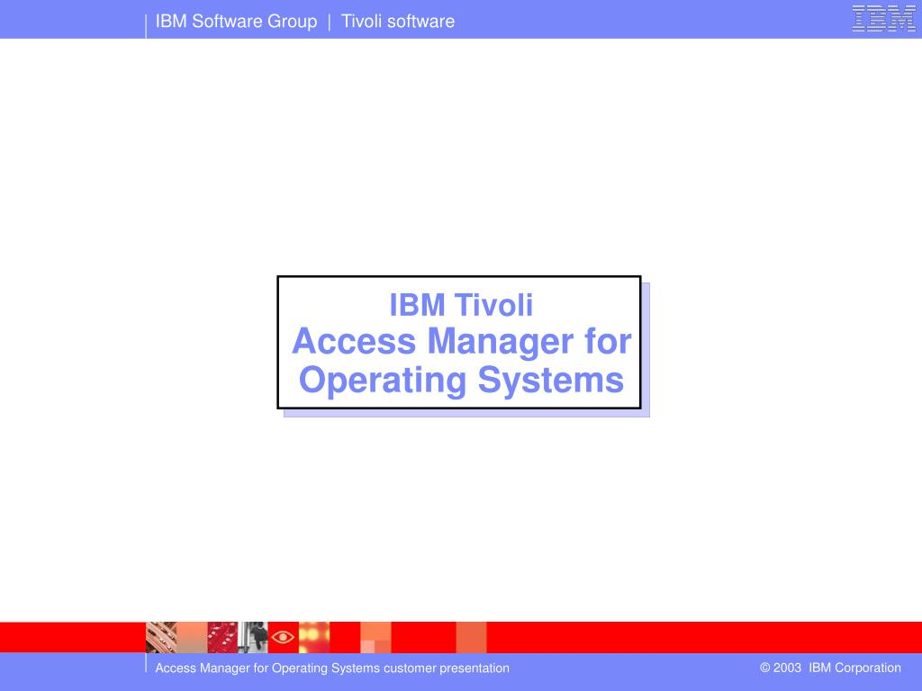 Tivoli Access Manager Download Ppt Tivoli Access Manager For Operating Systems Amos