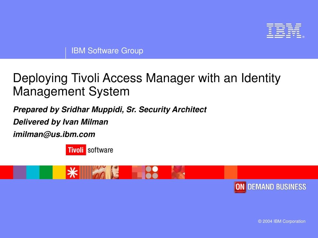 Tivoli Access Manager Download Ppt Deploying Tivoli Access Manager With An Identity Management