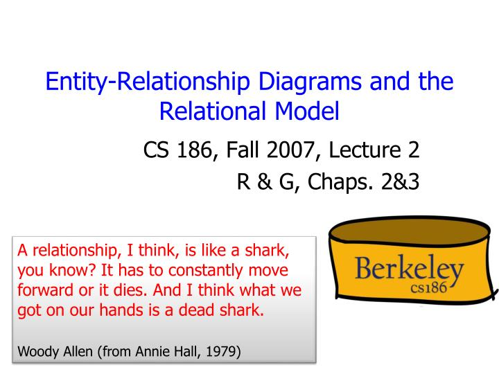 PPT - Entity-Relationship Diagrams and the Relational Model