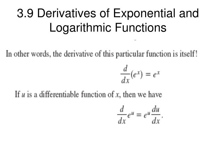 PPT - 39 Derivatives of Exponential and Logarithmic Functions