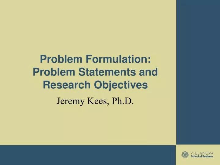PPT - Problem Formulation Problem Statements and Research