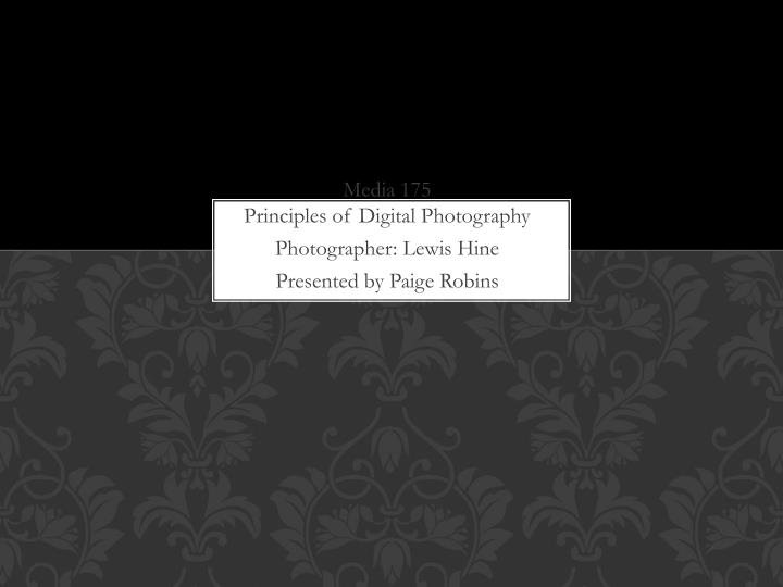 PPT - Media 175 Principles of Digital Photography Photographer - principles of photography