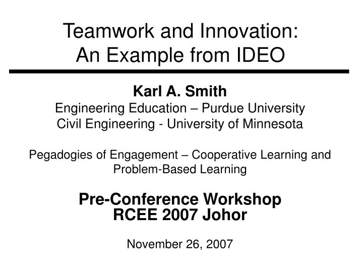 PPT - Teamwork and Innovation An Example from IDEO PowerPoint - an example of teamwork
