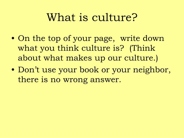 PPT - What is culture? PowerPoint Presentation - ID3920424