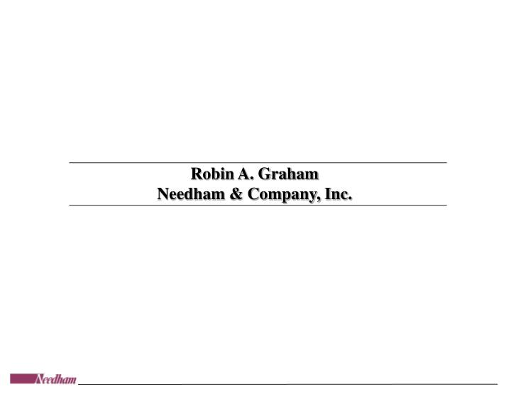 PPT - Robin A Graham Needham  Company, Inc PowerPoint