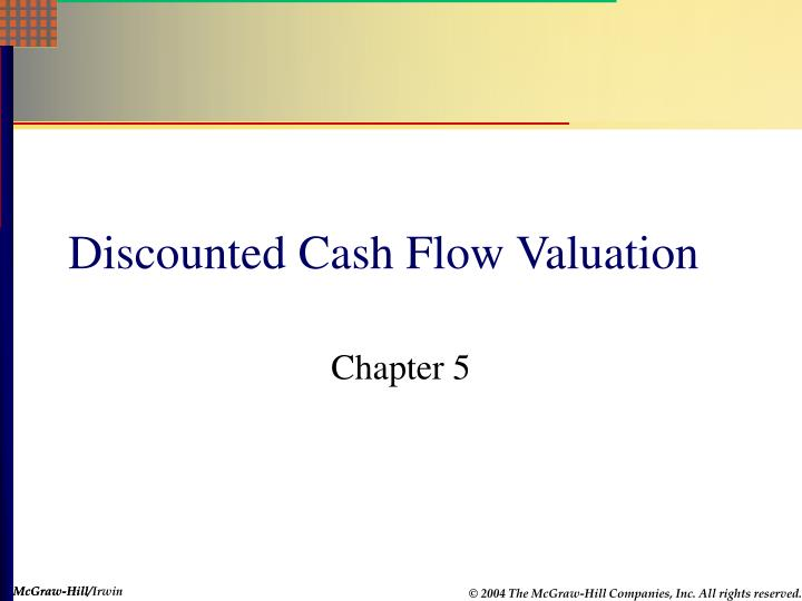PPT - Discounted Cash Flow Valuation PowerPoint Presentation - ID - discounting cash flow