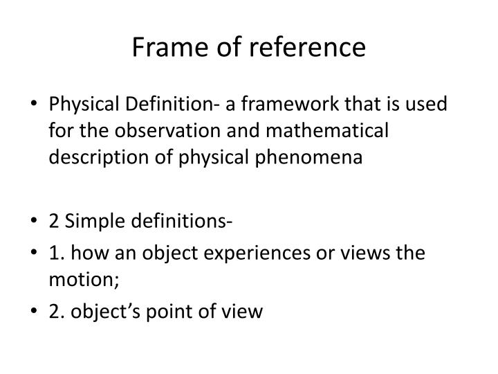 PPT - Frame of reference PowerPoint Presentation - ID4176219 - point of reference