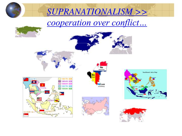 PPT - SUPRANATIONALISM \u003e\u003e cooperation over conflict\u2026 PowerPoint