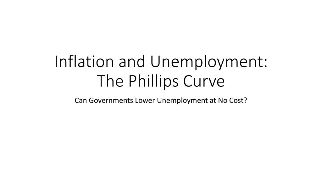 PPT - Inflation and Unemployment The Phillips Curve PowerPoint