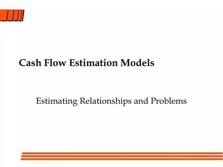 PPT - Cash Flow Estimation Models PowerPoint Presentation - ID4347969