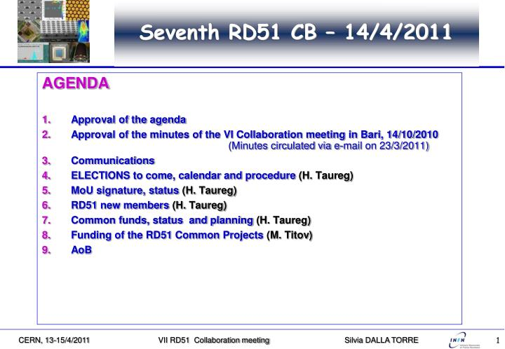 PPT - Seventh RD51 CB \u2013 14/4/2011 PowerPoint Presentation - ID4356754