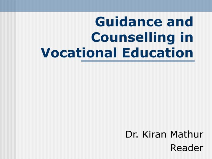 PPT - Guidance and Counselling in Vocational Education PowerPoint