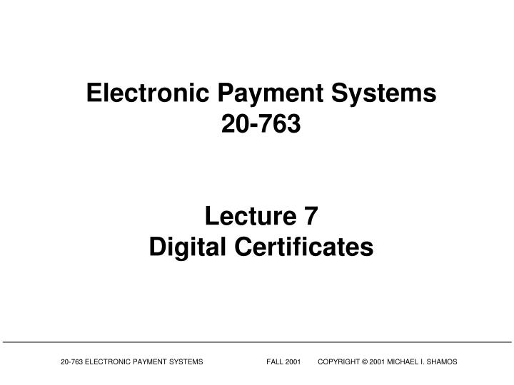 PPT - Electronic Payment Systems 20-763 Lecture 7 Digital