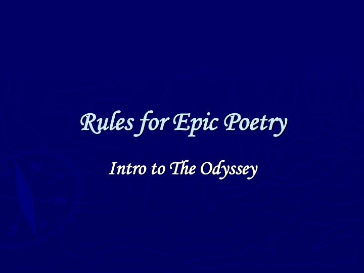 PPT - Rules for Epic Poetry PowerPoint Presentation - ID4492876