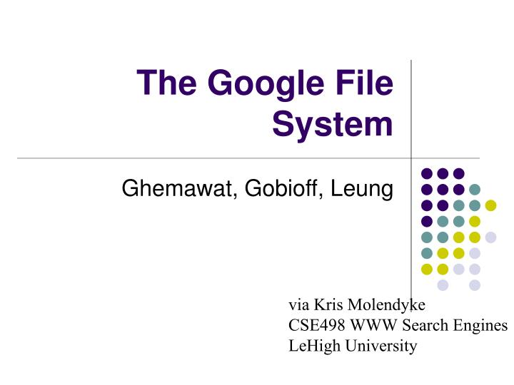 PPT - The Google File System PowerPoint Presentation - ID4498535