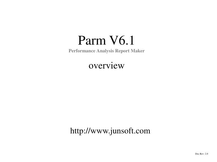 PPT - Parm V61 Performance Analysis Report Maker overview