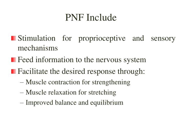 PPT - PROPRIOCEPTIVE NEUROMUSCULAR FACILITATION (PNF) Mazyad