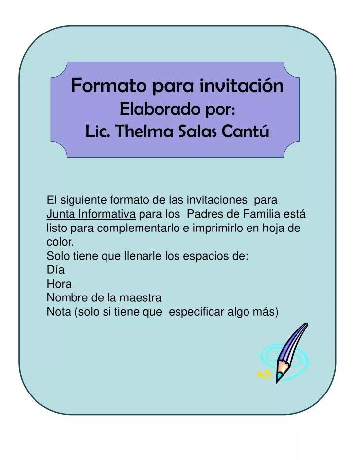 PPT - Formato para invitación Elaborado por Lic Thelma Salas Cantú