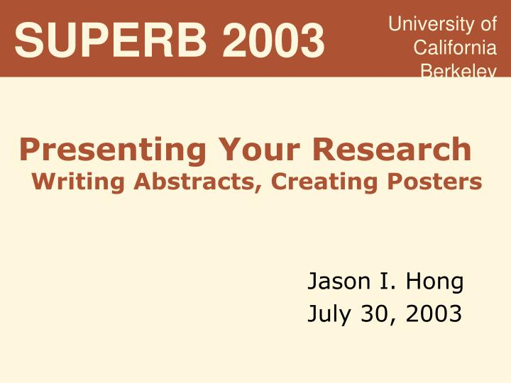 PPT - Presenting Your Research Writing Abstracts, Creating Posters
