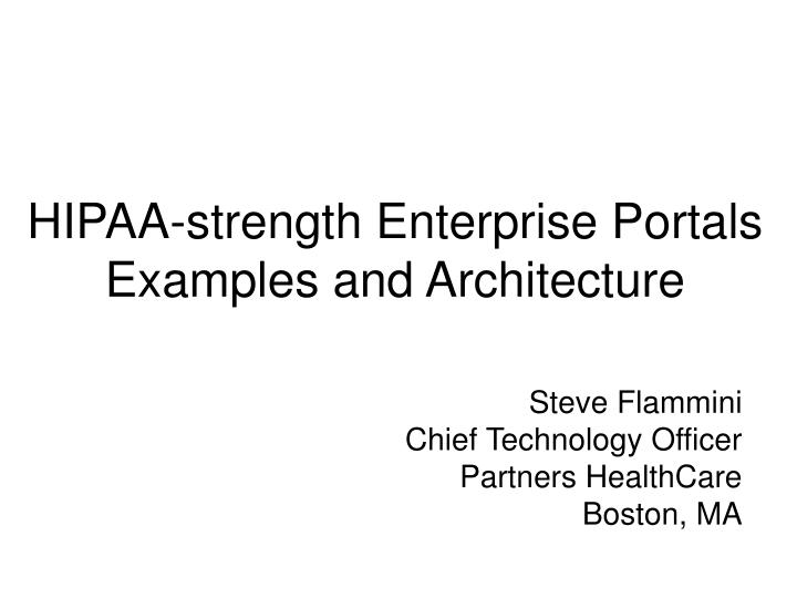 PPT - HIPAA-strength Enterprise Portals Examples and Architecture