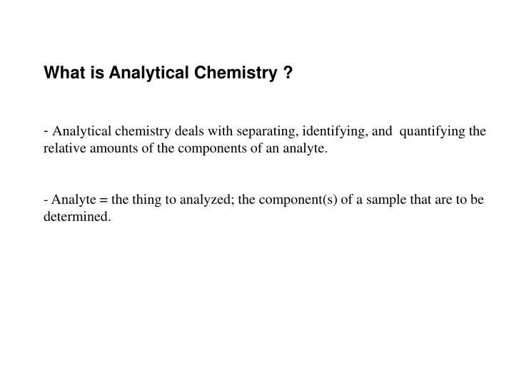 PPT - What is Analytical Chemistry ? PowerPoint Presentation - ID