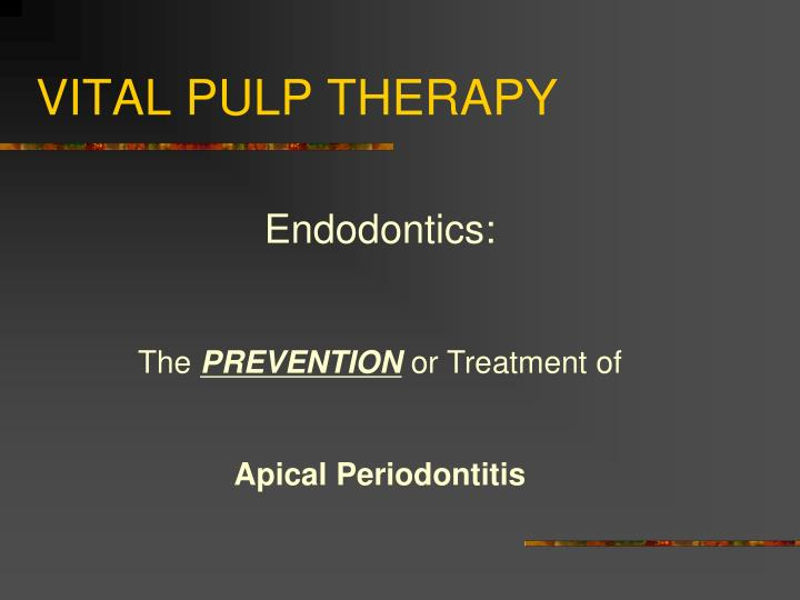 PPT - VITAL PULP THERAPY PowerPoint Presentation - ID4986408