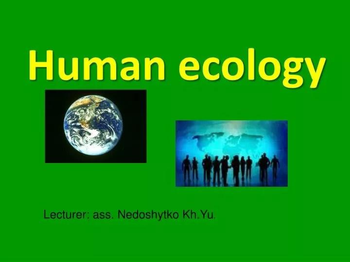 PPT - Human ecology PowerPoint Presentation - ID5165173