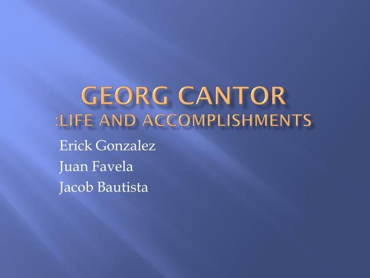 PPT - Georg Cantor Life and Accomplishments PowerPoint Presentation