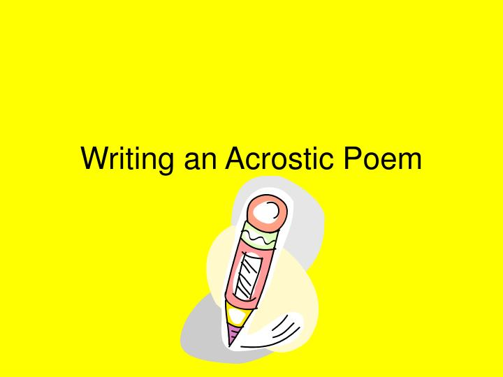 PPT - Writing an Acrostic Poem PowerPoint Presentation - ID5290551 - poetry powerpoint