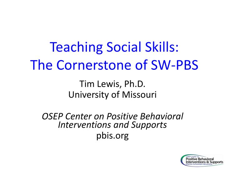 PPT - Teaching Social Skills The Cornerstone of SW-PBS PowerPoint