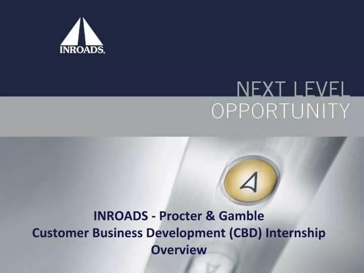PPT - INROADS - Procter  Gamble Customer Business Development (CBD