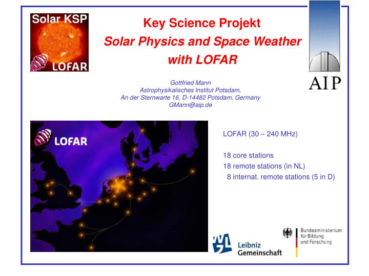 PPT - Key Science Projekt Solar Physics and Space Weather with LOFAR