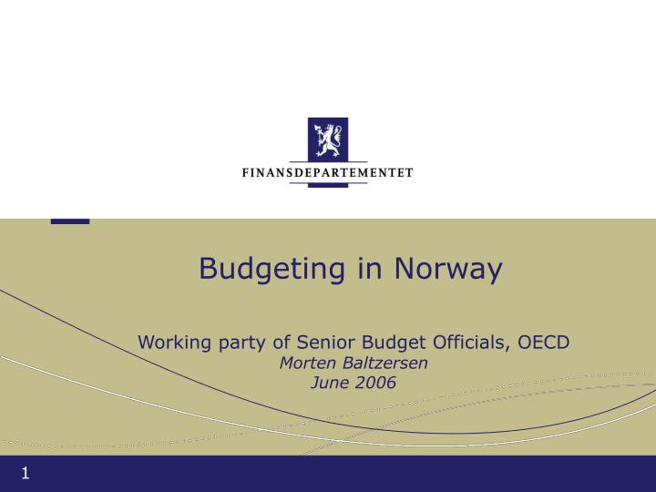 PPT - Budgeting in Norway Working party of Senior Budget Officials