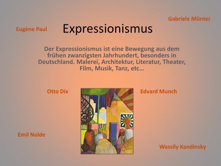 Expressionismus Merkmale Kunst Ppt - Expressionismus Powerpoint Presentation - Id:5514443